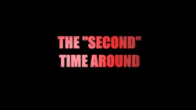 The Second Time Around